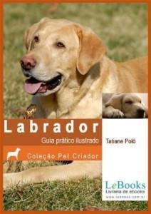 Baixar LABRADOR – Guia Prático Ilustrado pdf, epub, ebook
