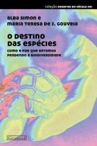 Baixar O Destino Das Espécies – Como e Por Que Estamos Perdendo a Biodiversidade pdf, epub, eBook