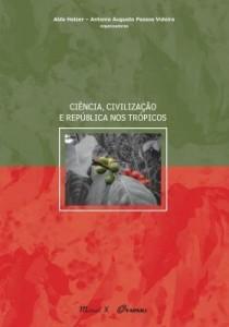 Baixar Ciência, Civilização e República nos Trópicos pdf, epub, ebook