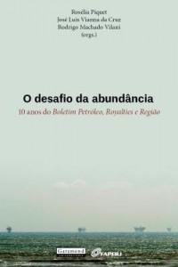 Baixar O desafio da abundância – 10 anos do Boletim Petróleo, Royalties e Região pdf, epub, eBook