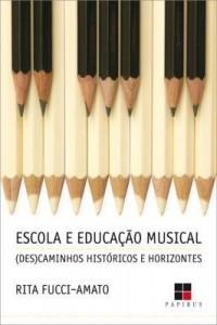 Baixar Escola e educação musical: (Des)caminhos históricos e horizontes pdf, epub, eBook
