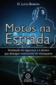 Baixar Motos na Estrada: sinalização de segurança e a técnica que distingue motociclista de motoqueiro pdf, epub, ebook