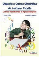 Baixar Dislexia e Outros Distúrbios da Leitura-escrita – Letras Desafiando a Aprendizagem – 2ª Ed. pdf, epub, ebook