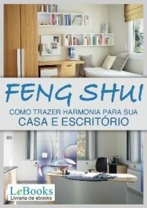 Baixar FENG SHUI – Como trazer harmonia para sua casa e escritório pdf, epub, ebook
