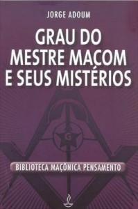 Baixar Grau do Mestre Maçom e Seus Mistérios pdf, epub, ebook