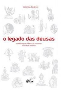Baixar O legado das deusas: Caminhos para a construção de uma nova identidade feminina pdf, epub, eBook