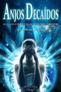 Baixar Anjos Decaídos, O Legado Cósmico da Humanidade Terrestre pdf, epub, ebook