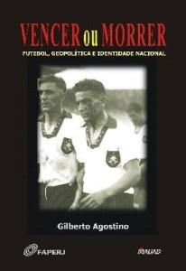 Baixar Vencer ou Morrer – Futebol, Geopolítica e Identidade Nacional pdf, epub, ebook