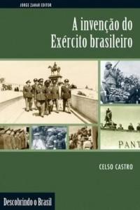 Baixar A invenção do Exército brasileiro pdf, epub, ebook