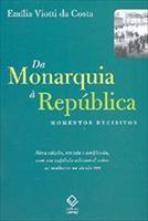 Baixar Da Monarquia a Republica – Momentos Decisivos – 8ª Edição 2007 pdf, epub, eBook