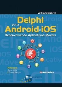 Baixar Delphi Para Android e Ios – Desenvolvimento Aplicativos Móveis pdf, epub, eBook