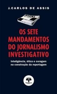 Baixar Os Sete Mandamentos do Jornalismo Investigativo pdf, epub, eBook