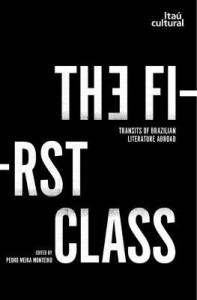 Baixar The First Class: Transits of Brazilian Literature Abroad pdf, epub, eBook