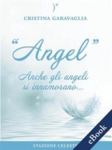 Baixar Angel – anche gli angeli si innamorano pdf, epub, eBook