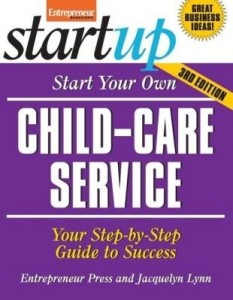 Baixar Start Your Own Child-Care Service: Your Step-By-Step Guide to Success pdf, epub, eBook