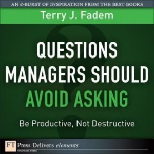 Baixar Questions Managers Should Avoid Asking: Be Productive, Not Destructive pdf, epub, ebook