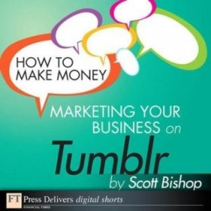 Baixar How to Make Money Marketing Your Business with Tumblr pdf, epub, ebook