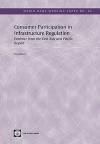 Baixar Consumer Participation In Infrastructure Regulation: Evidence From the East Asia And Pacific Region pdf, epub, eBook