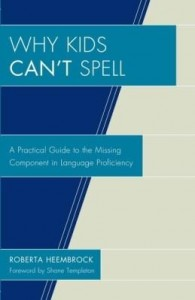 Baixar Why Kids Can't Spell: A Practical Guide to the Missing Component in Language Proficiency pdf, epub, ebook