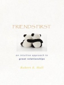 Baixar FRIENDS FIRST: an intuitive approach to great relationships pdf, epub, ebook