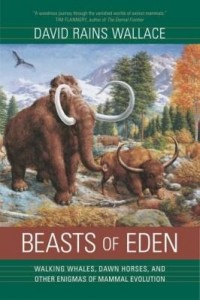Baixar Beasts of Eden: Walking Whales, Dawn Horses, and Other Enigmas of Mammal Evolution pdf, epub, eBook