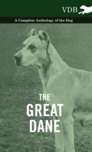 Baixar The Great Dane – A Complete Anthology of the Dog pdf, epub, ebook