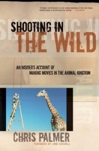 Baixar Shooting in the Wild: An Insider's Account of Making Movies in the Animal Kingdom pdf, epub, ebook