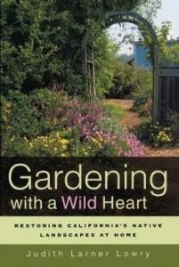 Baixar Gardening with a Wild Heart: Restoring California's Native Landscapes at Home pdf, epub, eBook