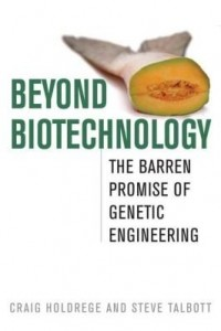Baixar Beyond Biotechnology: The Barren Promise of Genetic Engineering pdf, epub, eBook
