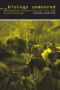 Baixar Biology Unmoored: Melanesian Reflections on Life and Biotechnology pdf, epub, eBook