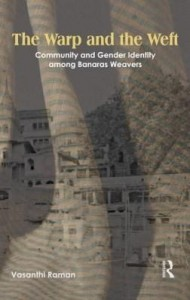 Baixar The Warp and the Weft: Community and Gender Identity Among the Weavers of Banaras pdf, epub, eBook