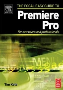 Baixar Focal Easy Guide to Premiere Pro: For New Users and Professionals pdf, epub, eBook