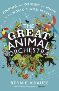 Baixar The Great Animal Orchestra: Finding the Origins of Music in the World's Wild Places pdf, epub, ebook