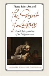 Baixar The Pursuit of Laziness: An Idle Interpretation of the Enlightenment pdf, epub, ebook