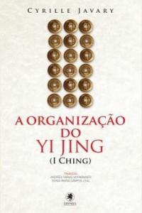 Baixar A ORGANIZAÇÃO DO YI JING pdf, epub, eBook
