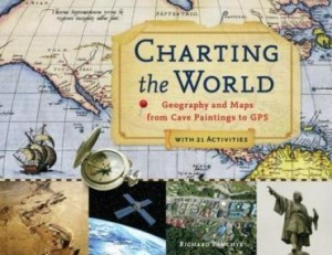 Baixar Charting the World: Geography and Maps from Cave Paintings to GPS with 21 Activities pdf, epub, eBook