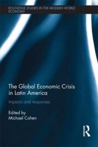 Baixar The Global Economic Crisis in Latin America: Impacts and Responses pdf, epub, eBook