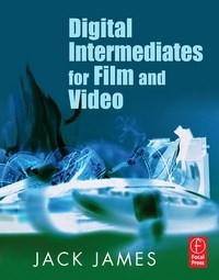 Baixar Digital Intermediates for Film and Video pdf, epub, ebook