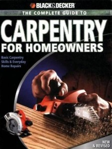 Baixar Black & Decker The Complete Guide to Carpentry for Homeowners pdf, epub, eBook