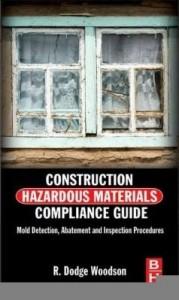 Baixar Construction Hazardous Materials Compliance Guide: Mold Detection, Abatement and Inspection Procedur pdf, epub, ebook