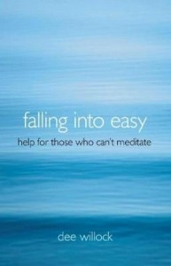 Baixar Falling Into Easy: Help for Those Who Can't Meditate pdf, epub, eBook