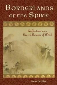 Baixar Borderlands of the Spirit: Reflections on a Sacred Science of Mind pdf, epub, ebook