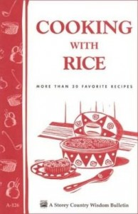 Baixar Cooking with Rice: More Than 30 Favorite Recipes / Storey's Country Wisdom Bulletin A-124 pdf, epub, eBook