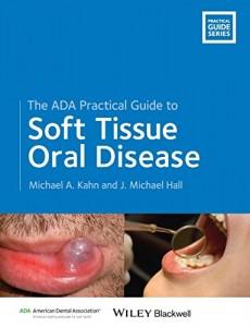 Baixar Ada practical guide to soft tissue oral, the pdf, epub, eBook