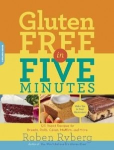 Baixar Gluten-Free in Five Minutes: 123 Rapid Recipes for Breads, Rolls, Cakes, Muffins, and More pdf, epub, ebook