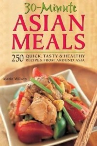 Baixar 30-Minute Asian Meals: 250 Quick, Tasty & Healthy Recipes from Around Asia pdf, epub, ebook