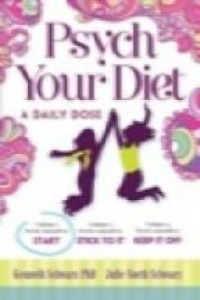 Baixar Psych Your Diet: A Daily Dose Volume 1. Psych Yourself to Start pdf, epub, ebook