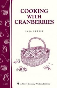 Baixar Cooking with Cranberries: Storey's Country Wisdom Bulletin A-281 pdf, epub, eBook
