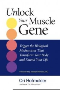 Baixar Unlock Your Muscle Gene: Trigger the Biological Mechanisms That Transform Your Body and Extend Your pdf, epub, ebook