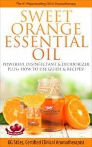 Baixar Sweet orange essential oil the #1 rejuvenating pdf, epub, eBook